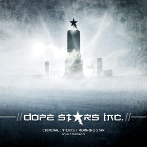 Image of Dope Stars Inc. - Criminal Intents / Morning Star - [Digipak]