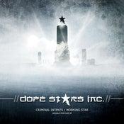 Image of Dope Stars Inc. - Criminal Intents / Morning Star - [Digipak]