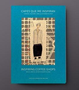 Image of Libro Cafés que me inspiran. Camina, escribe, dibuja en Barcelona | Inspiring coffee-shops...