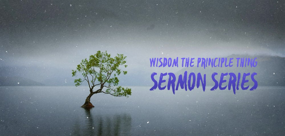 Image of Wisdom The Principle Sermon Series