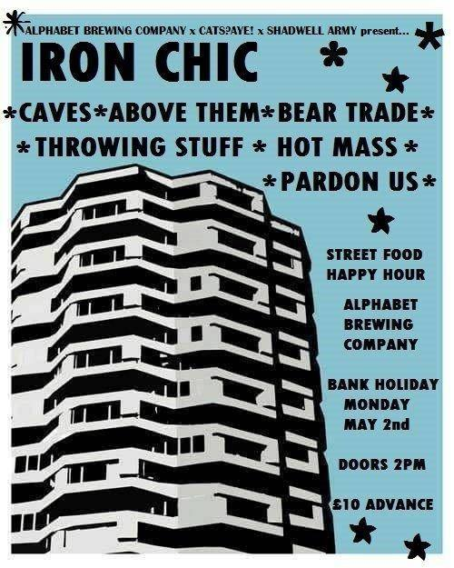 Image of Bank Holiday Bash: IRON CHIC / CAVES / ABOVE THEM & MORE