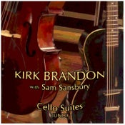 "Image of ***BRAND NEW*** KIRK BRANDON with Sam Sansbury ""Cello Suites""(Uno)"