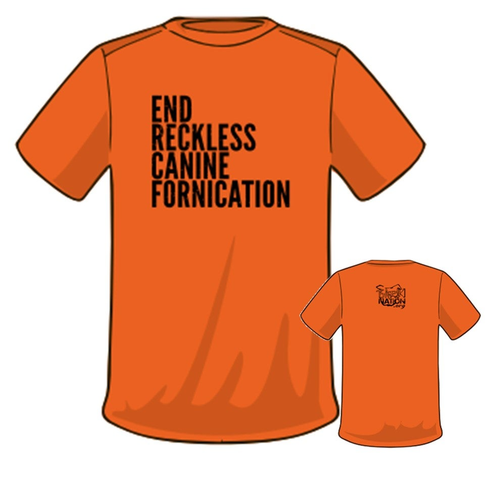 Image of ***ALMOST SOLD OUT*** #EndRecklessCanineFornication Tee - NEON ORANGE!