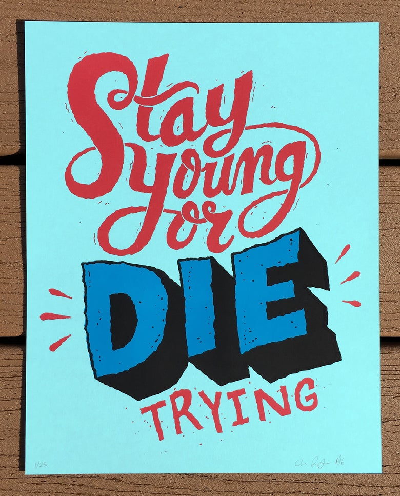 Image of Stay Young or Die Trying