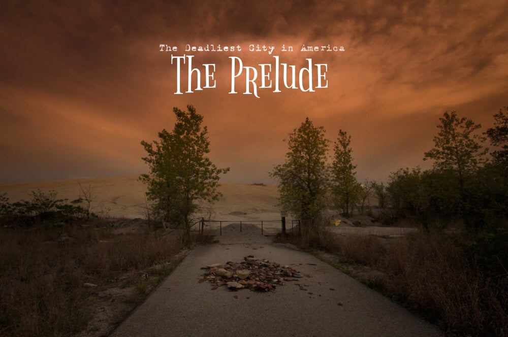Image of The Prelude:The Deadliest city in America