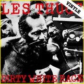"Image of LES THUGS ""Dirty White Race"" 12"" (2016 reissue)"