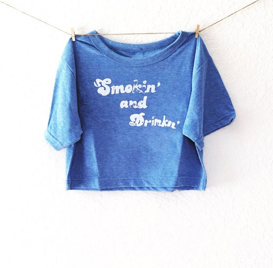 Image of Smokin' and Drinkn' Tri-Blend Cropped Tee