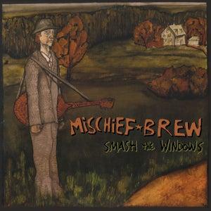 "Image of Mischief Brew - ""Smash The Windows"" (180 Gram Vinyl/Reissue)"