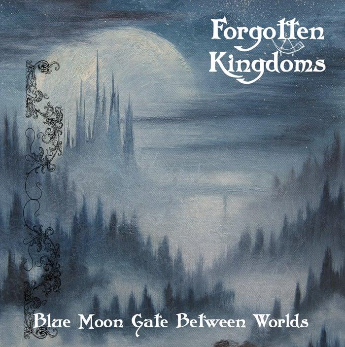 "Image of Forgotten Kingdoms - ""Blue Moon Gate Between Worlds"" CD"