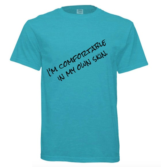 "Image of ""I'm comfortable in my own skin"" Short Sleeve Shirt"