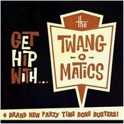 "Image of 7"" EP The Twang-O-Matics : Get Hip With..."
