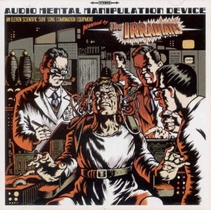 Image of LP The Irradiates : Audio Mental Manipulation Device. Ltd Edition White Vinyl.