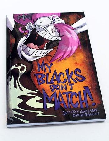Image of MY BLACKS DON'T MATCH! TPB