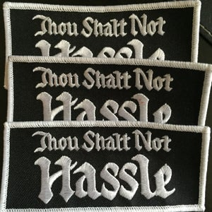 Image of Thou Shalt Not Hassle patch