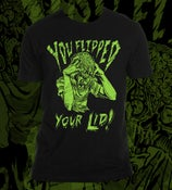 Image of You Flipped Your Lid! T-Shirt
