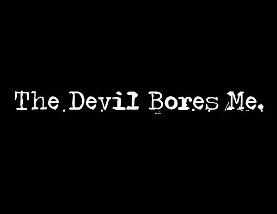Image of CD - The Devil Bores Me