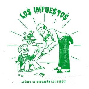 """Image of Los Impuestos - Donde se drogaran los niños? 7"""""""