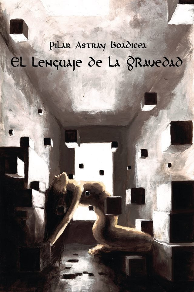 Image of El lenguaje de la gravedad - Pilar Astray Boadicea