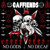 Image of Caffiends - No Gods No Decaf LP
