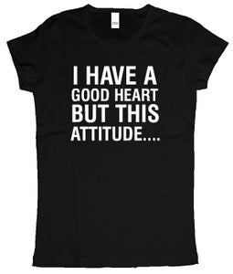 Image of I have a good heart but this attitude (Women's) blk t shirt