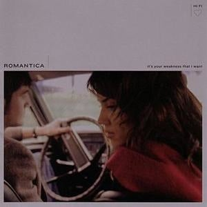 ROMANTICA - It's Your Weakness That I Want CD