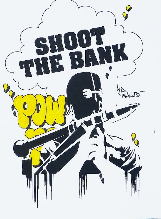 Image of SCREEN PRINT SERIGRAPHIE SHOOT THE BANK feat. POW Handfinished 30,5x44,5