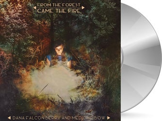 Image of Dana Falconberry and Medicine Bow - From the Forest Came the Fire CD