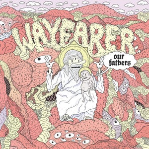 Image of TCR007: Wayfarer - Our Fathers