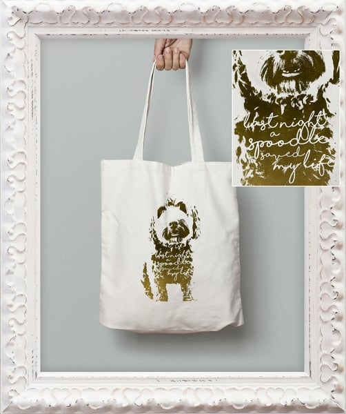 Image of 'Last Night a Spoodle Saved my Life'  Tote Bag