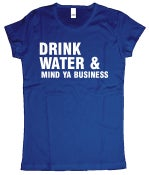 Image of Drink water & mind ya business (Women's) Blue t shirt
