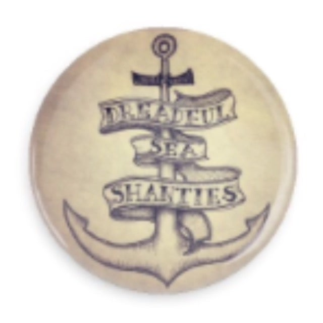 Image of Dreadful Sea Shanties Pin