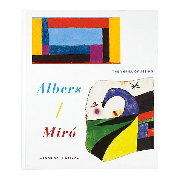 Image of Josef Albers/Joan Miró: The Thrill of Seeing