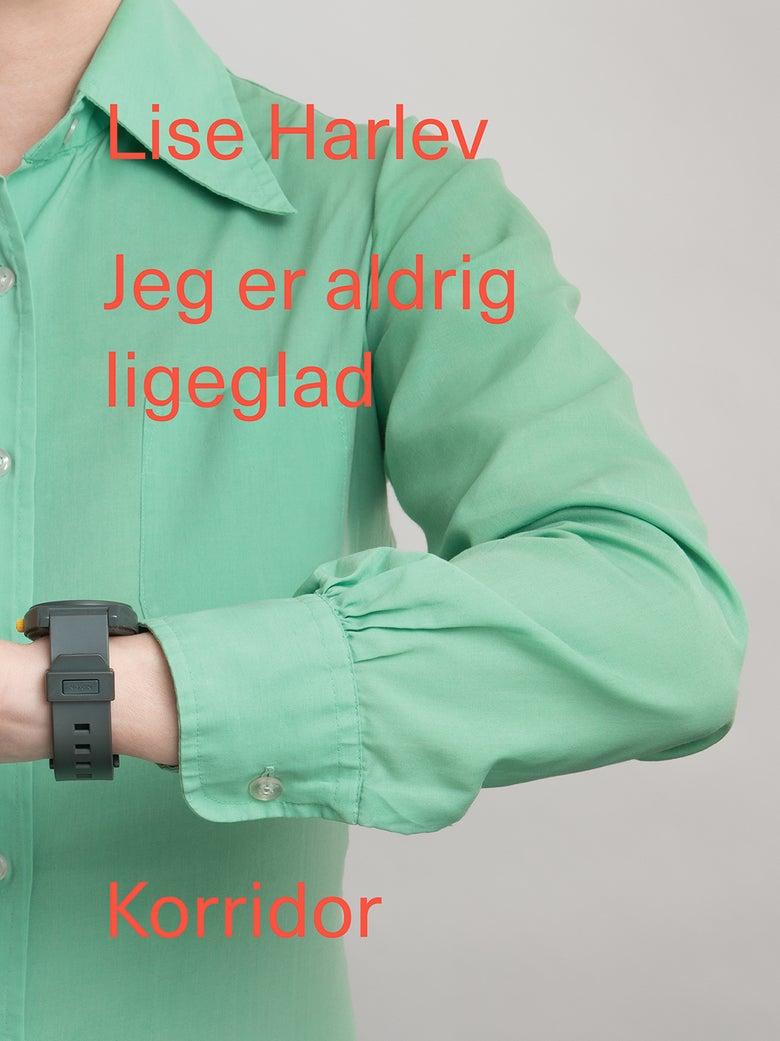 Image of Lise Harlev - Jeg er aldrig ligeglad