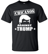 Image of SALE CHICANO AGAINST TRUMP T-SHIRT SUPER SALE