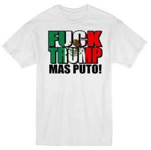 Image of SALE SALE FUCK TRUMP MAS PUTO! T-SHIRT SALE