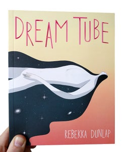 Image of Dream Tube by Rebekka Dunlap