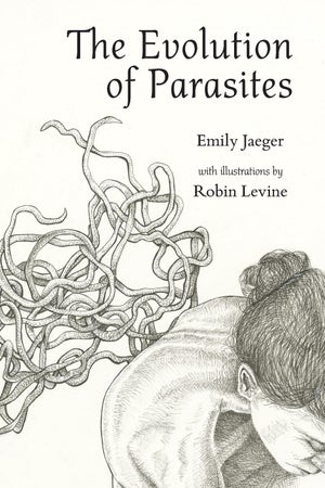 Image of The Evolution of Parasites by Emily Jaeger with Illustrations by Robin Levine
