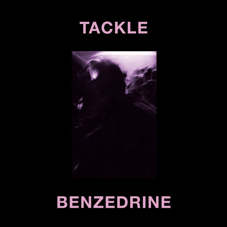 Image of Tackle, Benzedrine (Another Dark Age)
