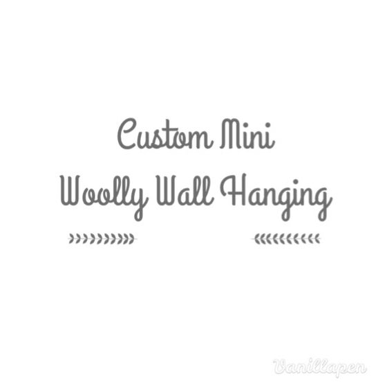 Image of Custom Mini Woolly Wall Hanging
