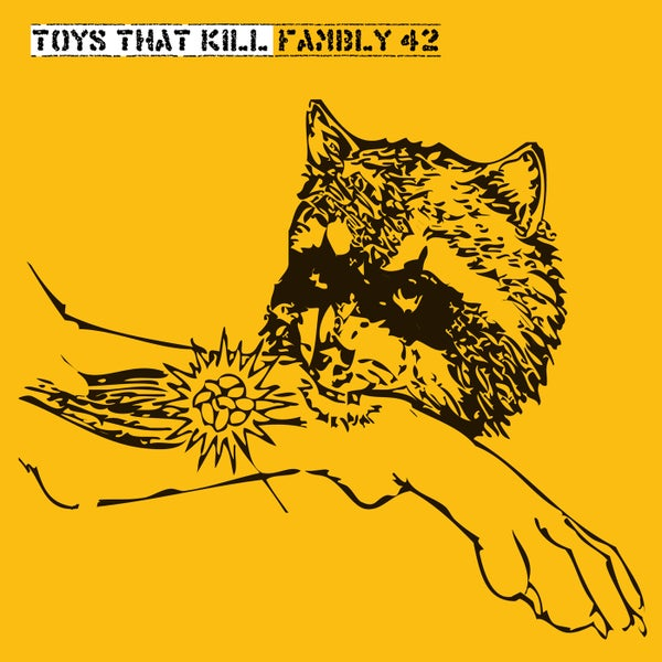 Image of TOYS THAT KILL - Fambly 42 (LP+DL/CASS)