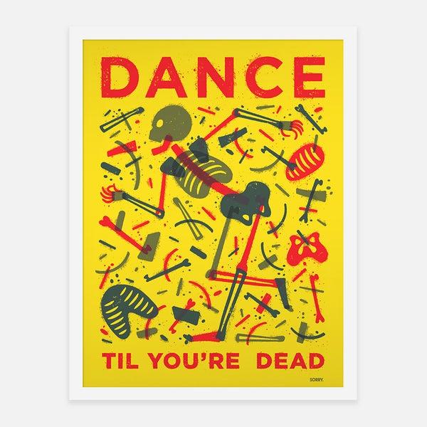 DANCE TIL YOU'RE DEAD - Sorry.