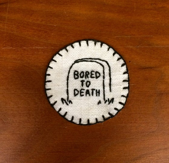 Image of BORED TO DEATH PATCH