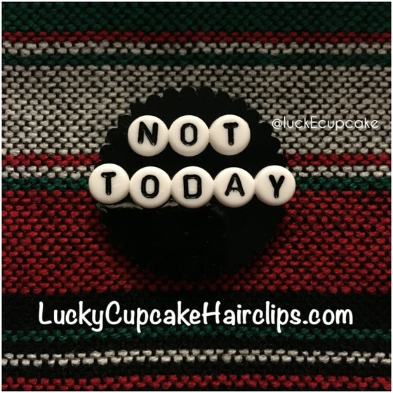 Image of Not Today Pin