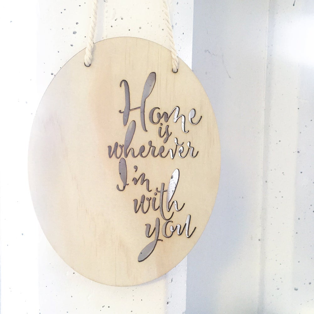 Image of HOME IS WHEREVER I'M WITH YOU | OVAL PLAQUE