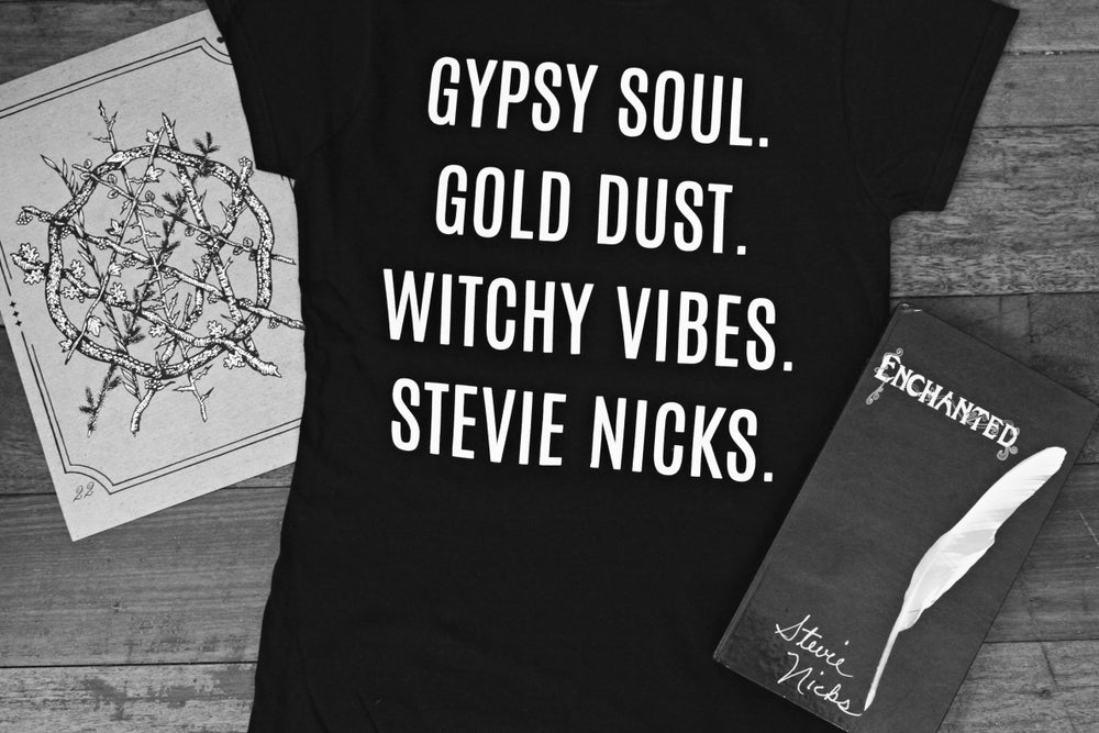Image of GYPSY SOUL. GOLD DUST. WITCHY VIBES. STEVIE NICKS. t-shirt