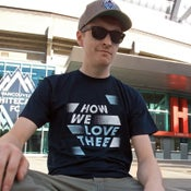 Image of How We Love Thee T-Shirt