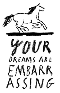 Image of YOUR DREAMS ARE EMBARRASSING t-shirt