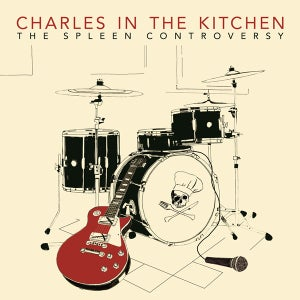 """Image of Charles in the Kitchen - The Spleen Controversy 7"""""""