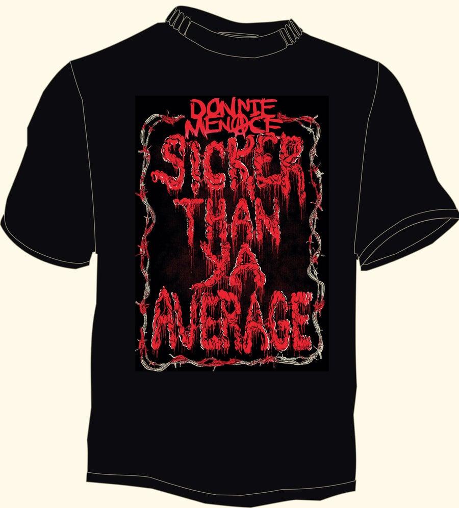 "Image of Donnie Menace ""Sicker Than Ya Average"" T-Shirt"