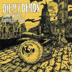 Image of Die My Demon - Same World Different Eyes CDEP